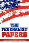 The Federalist Papers by John Jay, James Madison, Alexander Hamilton (Paperback, 2010)