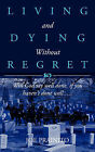 Living and Dying Without Regret by Joe Prainito (Paperback / softback, 2008)