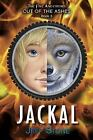 Five Ancestors Out of the Ashes: Five Ancestors Out of the Ashes #3: Jackal by Jeff Stone (2014, Hardcover)