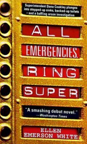 All Emergencies, Ring Super by Ellen E. White; Ellen Emmerson White