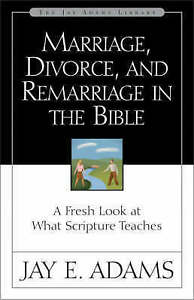 Marriage-Divorce-and-Remarriage-in-the-Bible-A-Fresh-Look-at-What-Scripture