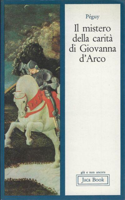 Charles Peguy IL MISTERO DELLA CARITÀ DI GIOVANNA D'ARCO POEMA Jaca book 1978