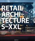 Retail Architecture S-XXL von Jons Messedat (2015, Gebundene Ausgabe)