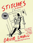 Stitches: A Memoir by David Small (Paperback, 2010)