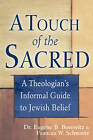 A Touch of the Sacred: A Theologians Informal Guide to Jewish Belief by Eugene B. Borowitz (Paperback, 2009)