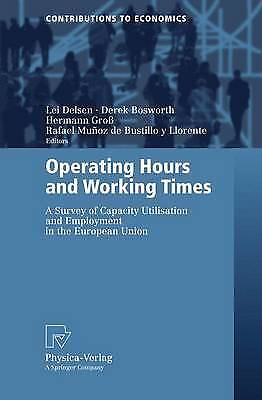 Operating Hours and Working Times: A Survey of C, , Very Good