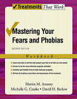 Mastering Your Fears and Phobias: Workbook: Client Workbook by Michelle G. Craske, Martin M. Anthony, David H. Barlow (Paperback, 2006)