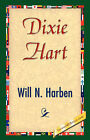 Dixie Hart by N Harben Will N Harben, Will N Harben (Hardback, 2007)