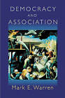Democracy and Association by Mark E. Warren (Paperback, 2000)