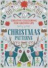 Christmas Patterns: Creative Colouring for Grown-Ups by Michael O'Mara Books Ltd (Paperback, 2015)