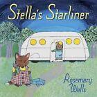 Stella's Starliner by Rosemary Wells (Hardback, 2014)