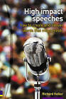 High Impact Speeches: How to Write and Deliver Words That Move Minds by Richard Heller (Paperback, 2002)