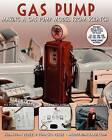 Gas Pump: Making a Gas Pump Model from Scratch by Sebastian Perez, Ignacio Perez (Paperback / softback, 2010)