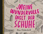 Meine wundervolle Welt der Schuhe von Nina Chakrabarti (2013, Taschenbuch)