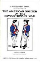 Illustrated Drill Manual & Regulations American Soldier Of The Revolutionary War