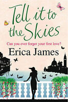 "Tell It To The Skies Erica James ""AS NEW"" Book"