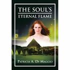 The Soul's Eternal Flame by Patricia A Di Maggio (Paperback / softback, 2012)