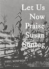 Let Us Now Praise Susan Sontag by Sibyl Kempson (Paperback, 2015)