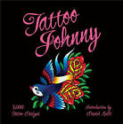 Tattoo Johnny: 3,000 Tattoo Designs by Tattoo Johnny (Paperback, 2010)