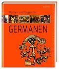 Mythen und Sagen der Germanen von Anja Stiller (Gebundene Ausgabe)