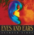 Eyes and Ears by Seymour Simon (Paperback, 2005)