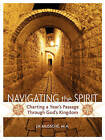 Navigating the Spirit: Charting a Year's Passage Through God's Kingdom by J K Mussche (Paperback / softback, 2009)