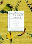 A Trail Through Leaves : The Journal as a Path to Place by Hannah Hinchman (1999, Paperback)