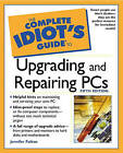 The Complete Idiot's Guide to Upgrading and Repairing PC's by Joe E. Kraynak (Paperback, 2001)