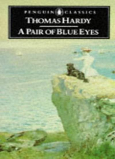 A Pair of Blue Eyes (Classics) By  Thomas Hardy, Roger Ebbatson