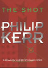 The Shot by Philip Kerr (Hardback, 1999)