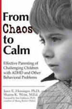 From Chaos to Calm : Effective Parenting for Challenging Children with ADHD...
