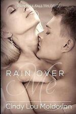 Rain over Me: Rain over Me : Rain Will Fall by Cindy Moldovan (2014, Paperback)