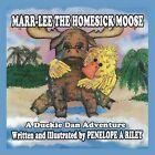 Marr-Lee the Homesick Moose: A Duckie Dan Adventure by PENELOPE A RILEY (Paperback, 2011)