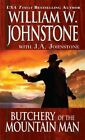 Butchery of the mountain man by William W. Johnstone, J. A. Johnstone (Paperback, 2013)