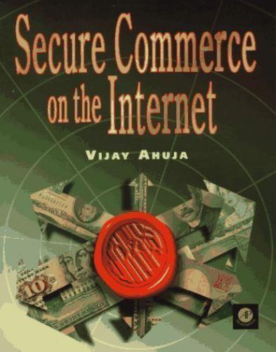 Secure Commerce on the Internet, Ahuja, Vijay, Good Book