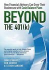 Beyond the 401(k): How Financial Advisors Can Grow Their Businesses with Cash Balance Plans by Ken Guidroz, Steven Sansone, Daniel Kravitz (Paperback / softback, 2010)