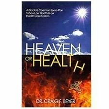 Heaven or Health?: A Doctor's Common Sense Plan to Save our Health & o-ExLibrary