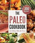 The Paleo Cookbook: 300 Delicious Paleo Diet Recipes by Rockridge press (Paperback, 2013)