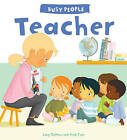 Busy People: Teacher by Lucy M. George (Hardback, 2015)
