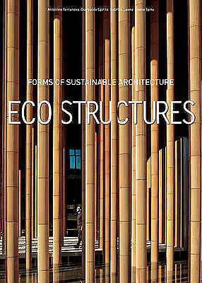 Ecostructures: Architectural Shapes for the Environment by Gianpaola Spirito New