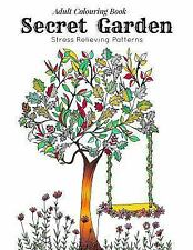 Relaxation And Meditation Adult Coloring Book Secret Garden