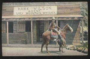 Postcard WESTERN USA Hank Wilson Grey Mountain Whiskey Agent Store view 1907