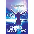 All You Need Is Love The Way of Joy 9780595282722 by Ricardo C. Castellanos