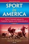 Sport in America: from Colonial Leisure to Celebrity Figures and Globalization by Wykeham Professor of Logic David Wiggins (Microfilm, 2009)