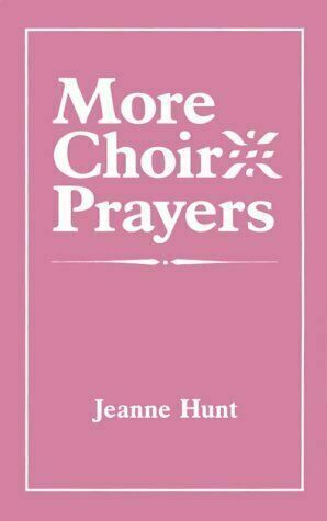 More Choir Prayers [ Hunt, Jeanne ] Used - Good