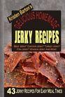 Delicious Homemade Jerky Recipes: 43 Jerky Recipes for Easy Meal Times - Beef Jerky, Chicken Jerky, Turkey Jerky, Fish Jerky, Venison Jerky and More by Kristen Barton (Paperback / softback, 2014)