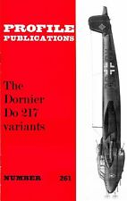DORNIER Do.217 VARIANTS: PROFILE PUBS #261/ NEW PRINT AUGMENTED FACSIMILE ED