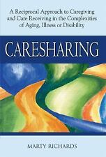 Caresharing: A Reciprocal Approach to Caregiving and Care Receiving in the Compl