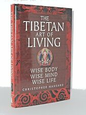 TIBETAN ART OF LIVING. WISE BODY WISE MIND WISE LIFE by Christopher Hansard