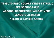 TESSUTO RASO VERDE TIFFANY SCURO PETROLIO DANZA SPETTACOLO COSTUME  m 1 x m 1,5